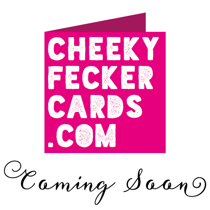 cheeky fecker cards