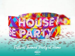 house party festival at home wristbands