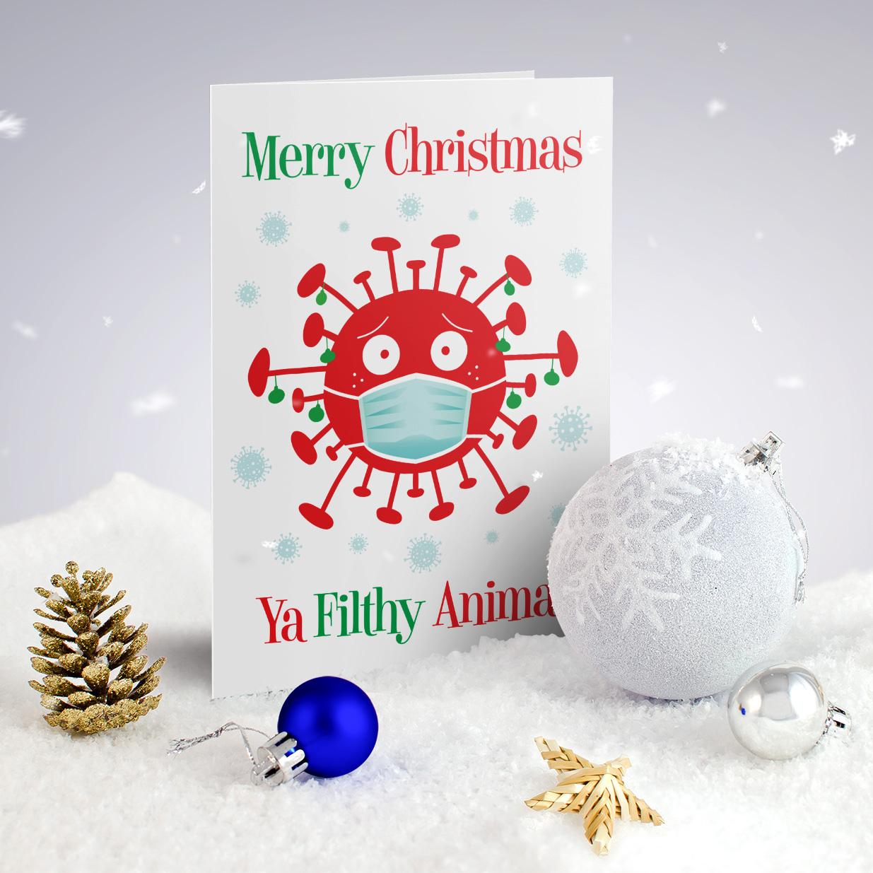 Merry Christmas ya filthy animal coronavirus covid 19 funny lockdown Christmas card