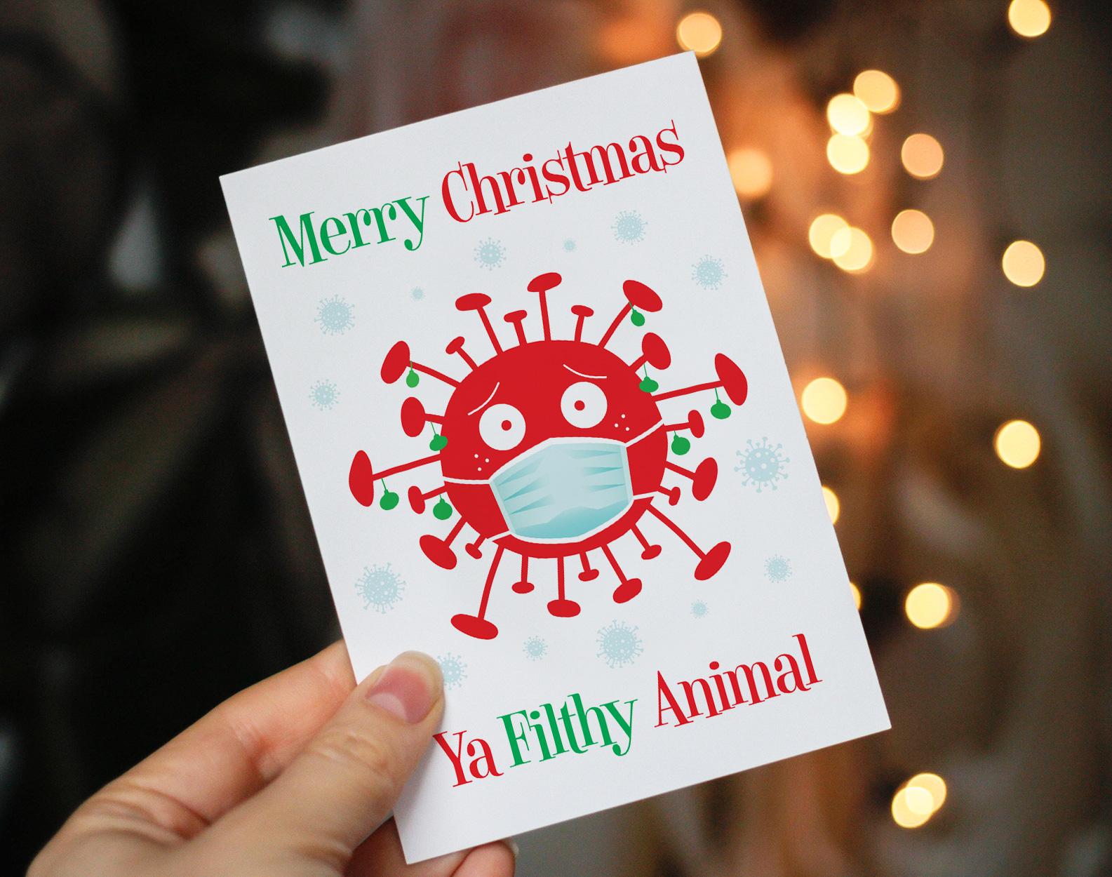 coronavirus covid funny lockdown christmas card merry christmas ya filthy animal