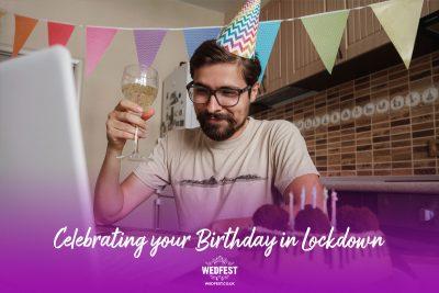celebrating your birthday in lockdown